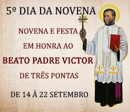 QUINTO DIA da Novena do Padre Victor  - Participe!