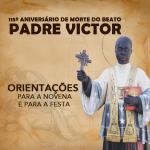 Orientação para a novena e festa 115 anos do Padre Victor 2020