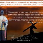 O Beato Padre Victor abraçou a cruz de cada dia